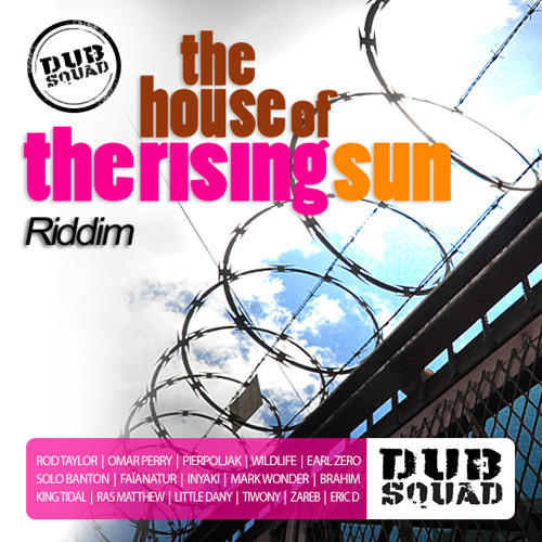 The House Of The Rising Sun Riddim DUB SQUAD Teaser Part1
