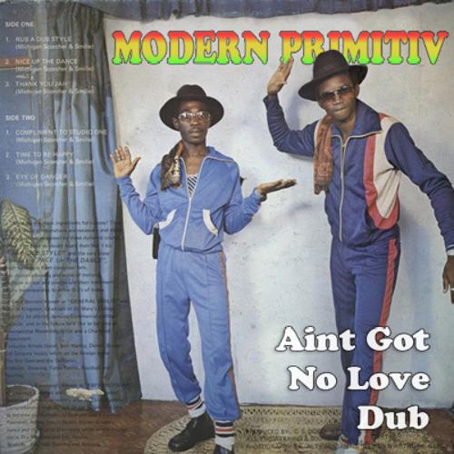 Modern Primitiv aka Frito Zanzibar - Aint Got No Love Dub