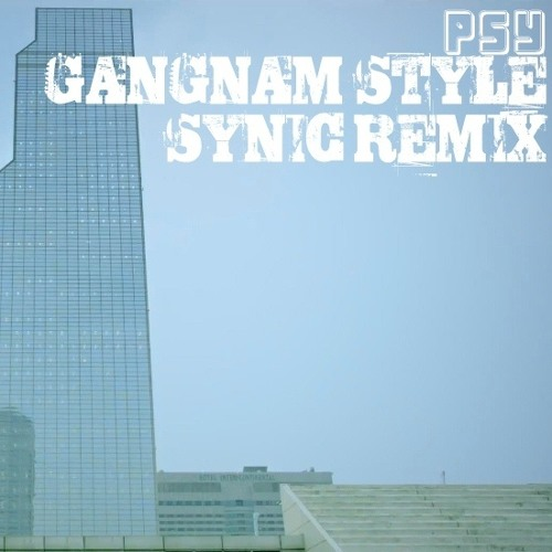 PSY - Gangnam Style [SyniC RemiX] [SyniC 415]