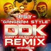 PSY - Gangnam Style (Fire Heist Remix) (132 BPM) CLUB BANGER!!!! FREE DOWNLOAD