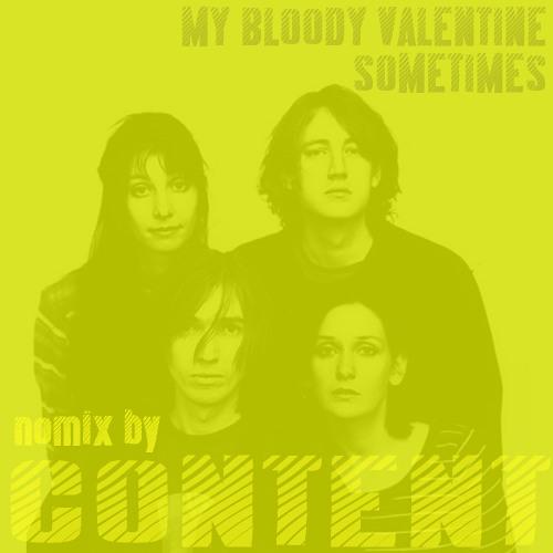 My Bloody Valentine - Sometimes (Content NoMix)