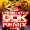 PSY - Gangnam Style (Fire Heist Remix) (Instrumental Version) (132 BPM)