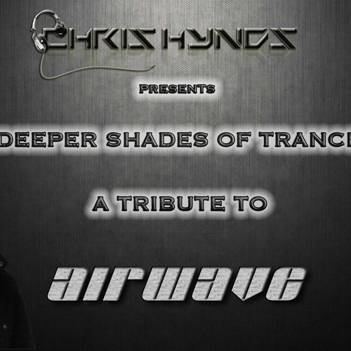 Deeper Shades Of Trance - The Tribute Series with Special Guest + Album Launch Mix from AIRWAVE