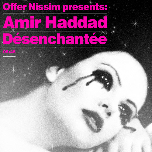 Offer Nissim Presents : Amir Haddad - De'senchante'e