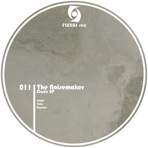 The Noisemaker - Codes ep [Fluxus rec]