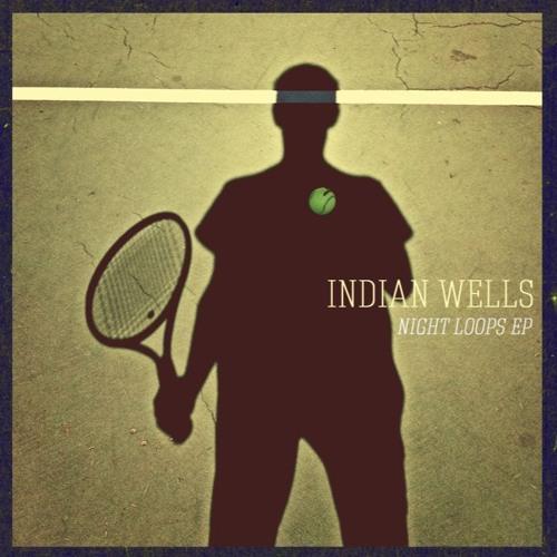 Indian Wells - Night Loops