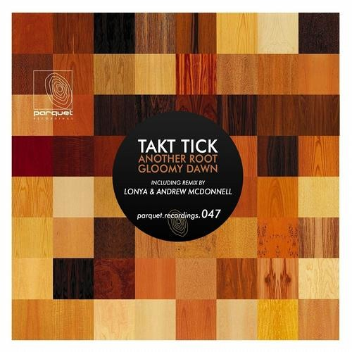 Takt Tick - Another Root (Lonya & Andrew McDonnell Remix) - Parquet