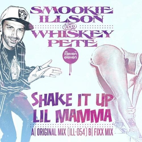 Smookie Illson/Whiskey Pete - Shake it up lil Mamma (Fixx Breaks Rub)
