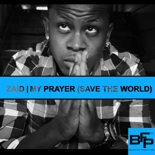 My Prayer - ZAID (@zaidmusicvi)