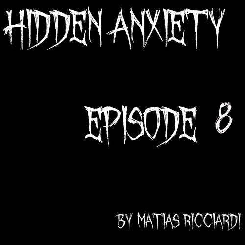 Matias Ricciardi - Hidden Anxiety (EPISODE 8 Intro)