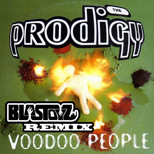 The Prodigy - Voodoo People (Blastoyz Remix)