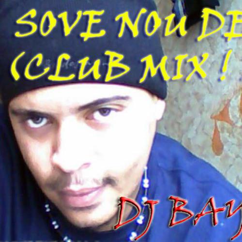 DJ BAYA - SOVE NOU DE (CLUBMIX)