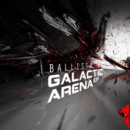 Ballista - Galactic Arena EP