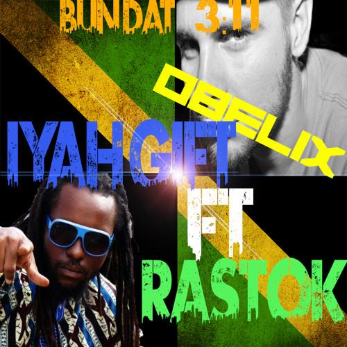 Bun dat -rastok ft iyah gift prod by obeli-x