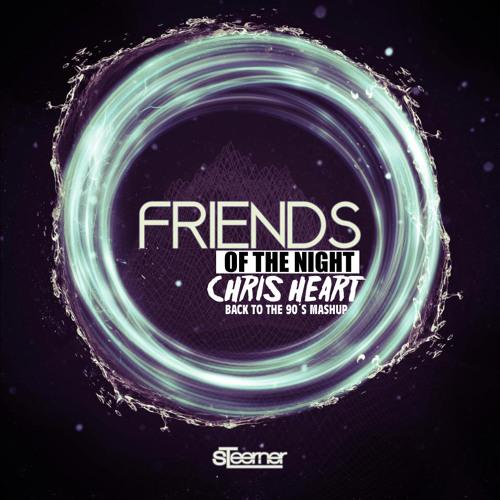 Steerner Vs. Corona - Friends of the night (Chris Heart Back to 90´s Mashup)