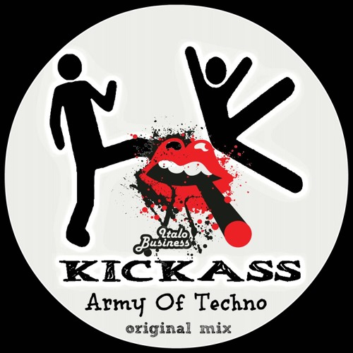 [Free Download] Kickass - Army Of Techno (Original Mix)  [ITANET027] ITALO BUSINESS label