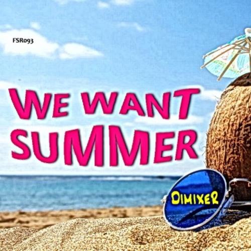 DJ DimixeR-We Want Summer(Deejay Martin Bootleg)