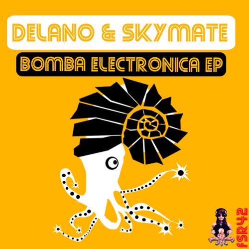 Delano & Skymate -  Bomba Electronica