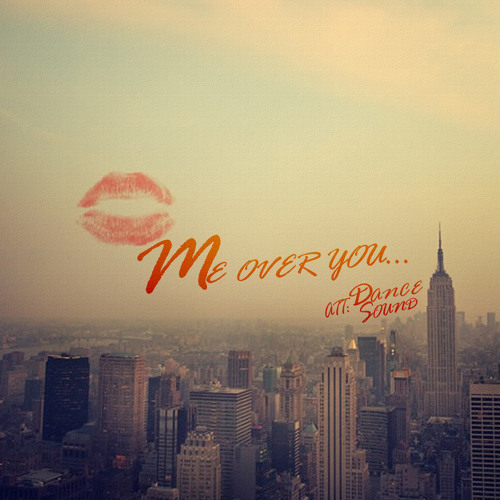 Me Over You !!