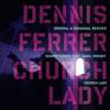 Dennis Ferrer - Church Lady (Rodamaal Club Remix)