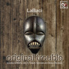 "LaBaci - Original Trouble EP (based on Fela Kuti ""Gentleman"") - BR0069 Baci Recordings"