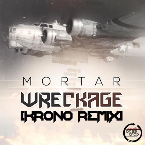 Mortar - Wreckage (Krono Remix)