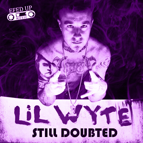 LIL WYTE STILL DOUBTED DROPS TODAY SAMPLE