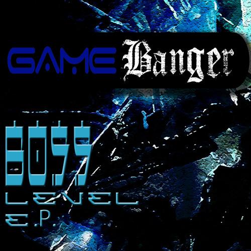 GameBanger - Boss Level (Free Download Oct 1st)