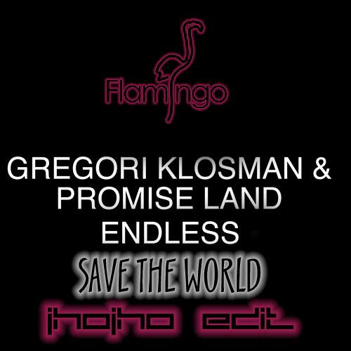 Gregori Klosman & Promise Land -Save The Endless (Jhojho Edit)