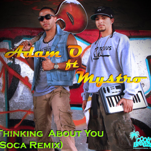 Thinking About You (Frank Ocean Cover - Soca Remix) Adam O ft. Mystro