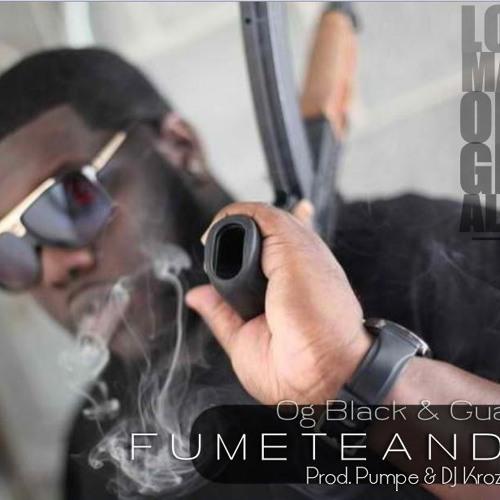 Fumeteando - Og Black & Guayo ( Pumpe & DJ Krozover ) LMO