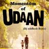 momentum of UDAAN (Dj siddhesh Remix)