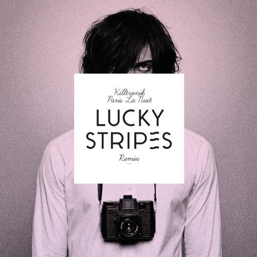 Killtronik - Paris La Nuit (Lucky Stripes remix)