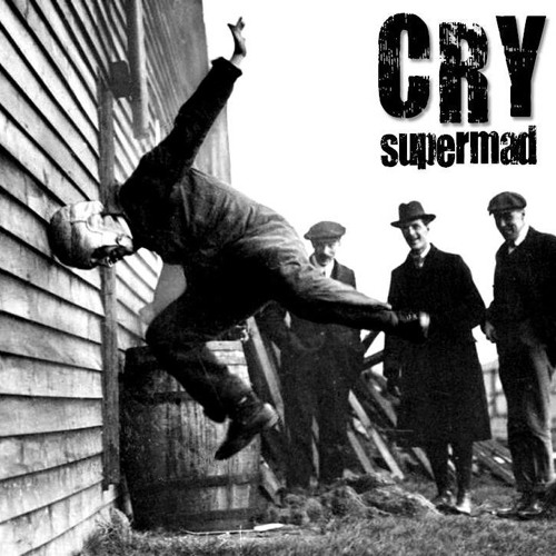 CRY - SUPERMAD (free download)