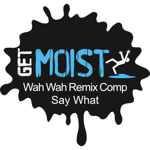 Eddie Stephens - Say What (Code Luke & Handy Remix) [OUT NOW ON GET MOIST RECORDS]