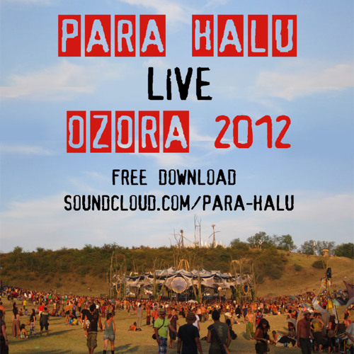 Para Halu - Live - OZORA 2012 (Free download)