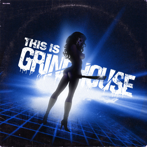 WRYE:This Is Grindhouse (DAT-1 Remix)