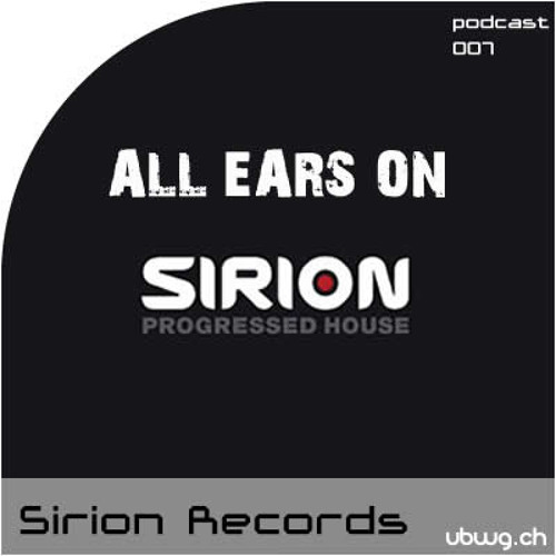 Podcast 007 - All Ears On Sirion Records - ubwg.ch