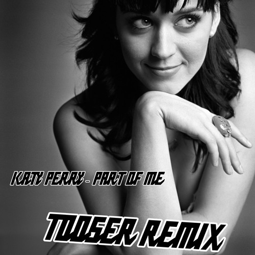 Katy Perry - Part of me (Tooser Remix)