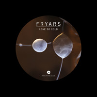 Fryars - Love So Cold
