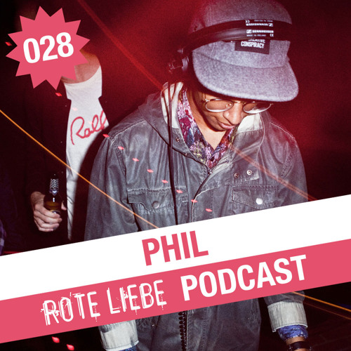 Rote Liebe Podcast 028 / Phil