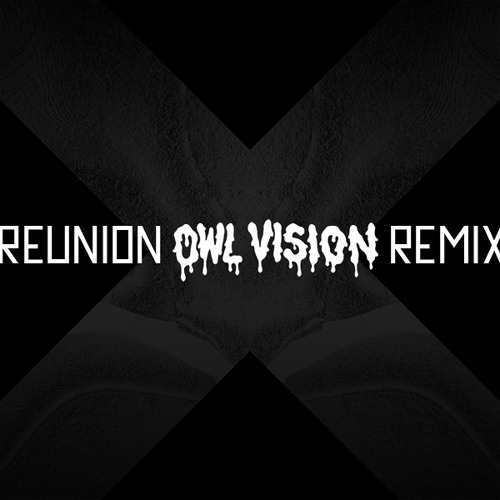 The xx - Reunion (Owl Vision Remix) | FREE DOWNLOAD