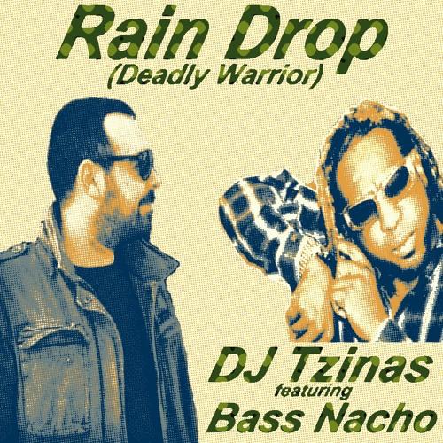 Dj Tzinas Ft Bass Nacho - Rain Drop (Deadly Warrior) Dirty Dubsters Remix