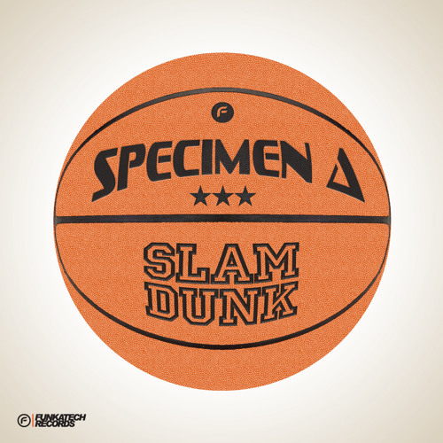 Specimen A -  Slam Dunk (Original Mix) [Funkatech Records]