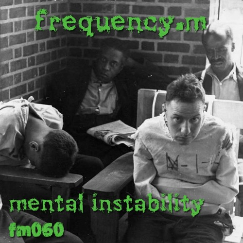 Mental Instability (fm060)