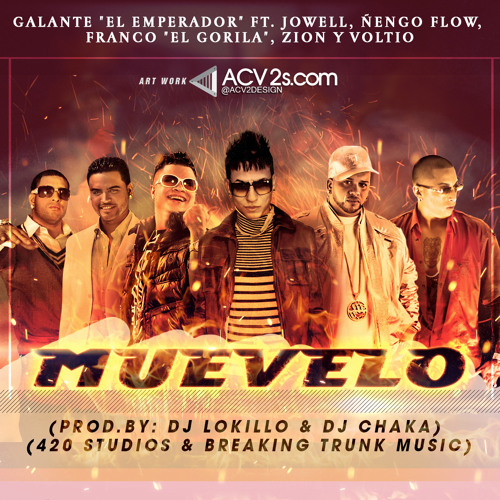Galante Ft. Jowell, Nengo Flow, Franco, Zion & Voltio - Muevelo (Prod.By: DJ Lokillo & DJ Chaka)