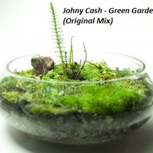Johny Cash - Green Garden (Original Mix)
