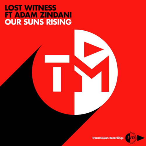Lost Witness Ft Adam Zindani - Our Suns Rising (SICK INDIVIDUALS Remix)