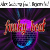 Alex Gobang feat. Bejeweled - Funky beat (original mix) - COMING SOON ON i-tunes & beatport.com