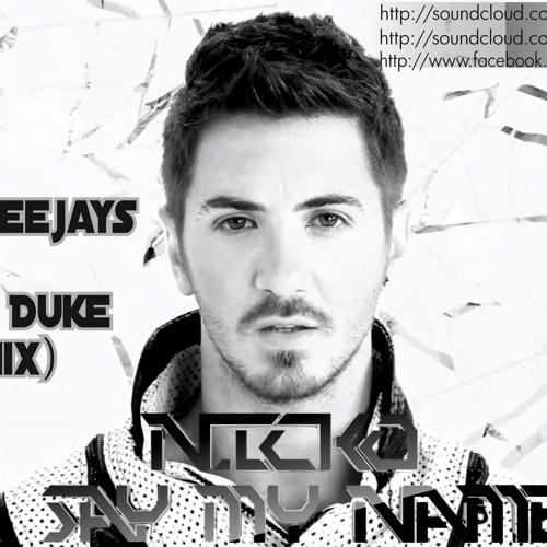 Nikos Ganos - Say My Name (Sound Deejays & Dimitri Duke Remix)